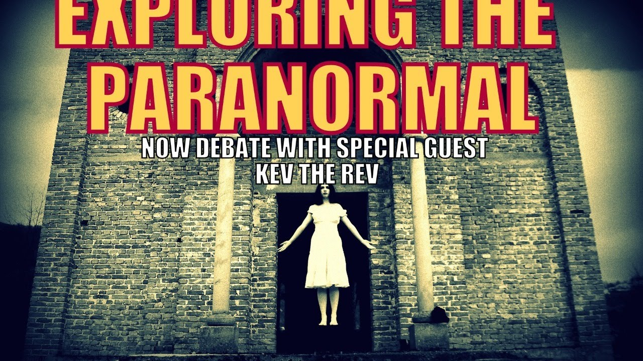Exploring the Paranormal with Kev the Rev